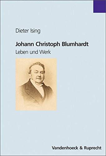 9783525556429: Johann Christoph Blumhardt: Leben und Werk (Palaestra / Ab Bd. 332 Bei Unipress)