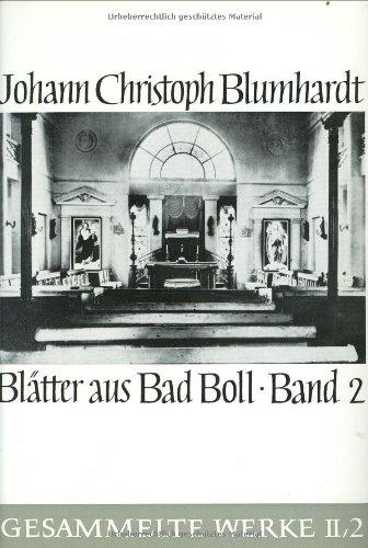 9783525556474: Blatter aus Bad Boll, Band 2 (BLUMHARDT, GESAMMELTE WERKE REIHE II: VERKUNDIGUNG)