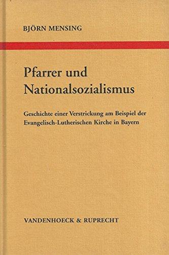 9783525557266: Pfarrer und Nationalsozialismus: Geschichte einer Verstrickung am Beispiel der Evangelisch-Lutherischen Kirche in Bayern (Arbeiten zur kirchlichen Zeitgeschichte) (German Edition)