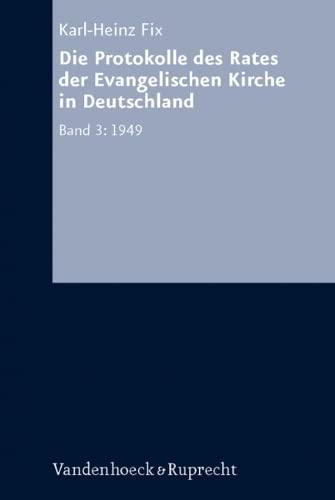 9783525557624: Die Protokolle des Rates der Evangelischen Kirche in Deutschland. Bd. 3: 1949 (Arbeiten zur Kirchlichen Zeitgeschichte. Reihe A: Quellen)