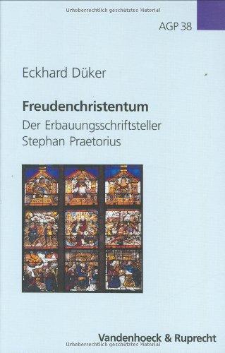 9783525558225: Freudenchristentum: Der Erbauungsschriftsteller Stephan Praetorius (Arbeiten Zur Geschichte Des Pietismus)