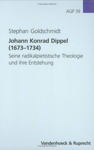 9783525558232: Johann Konrad Dippel 1673-1734: Seine Radikalpietistische Theologie Und Ihre Entstehung (Arbeiten Zur Geschichte Des Pietismus)