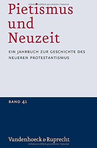 Pietismus und Neuzeit Band 41 - 2015 (German Edition): Udo Sträter
