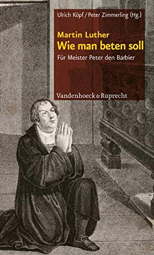 9783525560099: Wie man beten soll: Für Meister Peter den Barbier