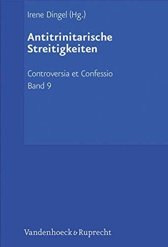 9783525560150: Antitrinitarische Streitigkeiten: Die tritheistische Phase (1560-1568) (Controversia Et Confessio)