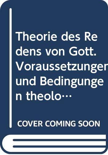 9783525561348: Theorie des Redens von Gott Voraussetzungen u. Bedingungen theol. Artikulation