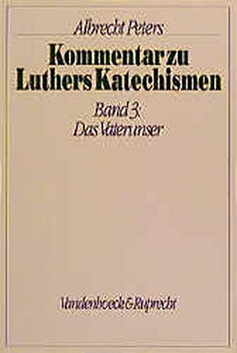 9783525561829: Kommentar zu Luthers Katechismen, Bd.3, Das Vaterunser