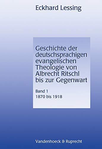 Geschichte der deutschsprachigen evangelischen Theologie von Albrecht Ritschl bis zur Gegenwart, ...