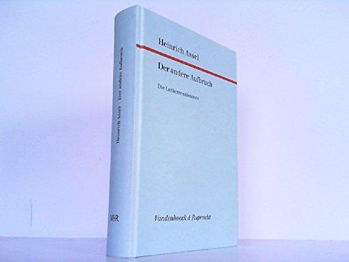 9783525562796: Der andere Aufbruch: Die Lutherrenaissance - Ursprunge, Aporien und Wege: Karl Holl, Emanuel Hirsch, Rudolf Hermann (1910 - 1935) (Forschungen zur ... und okumenischen Theologie) (German Edition)