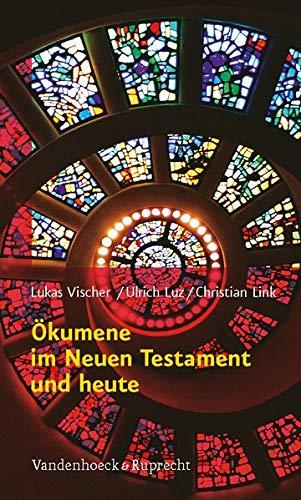 Ökumene im Neuen Testament und heute: Christian Link