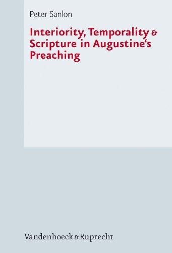 9783525564097: Interiority, Temporality & Scripture in Augustine's Preaching (Forschungen Zur Kirchen- Und Dogmengeschichte)