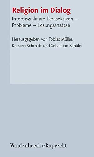 Religion Im Dialog: Interdisziplinare Perspektiven - Probleme - Losungsansatze (Paperback)