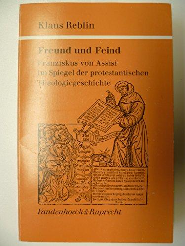 9783525565308: Freund und Feind. Franziskus von Assisi im Spiegel der protestantischen Theologiegeschichte