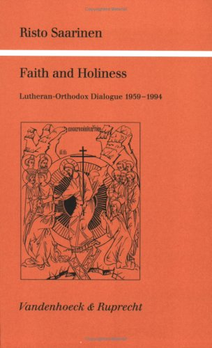 9783525565445: Faith and holiness: Lutheran-Orthodox dialogue, 1959-1994 (Kirche und Konfession)