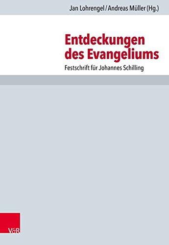 Entdeckungen Des Evangeliums: Festschrift Fur Johannes Schilling (Hardback)