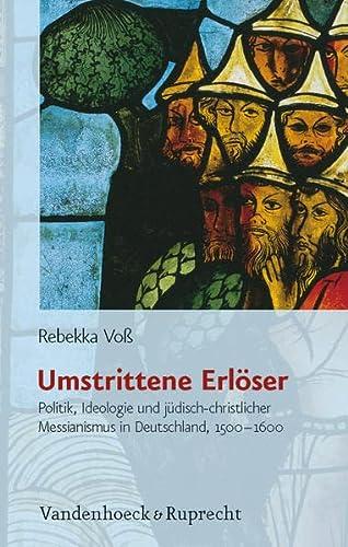 Umstrittene Erlöser (Judische Religion, Geschichte und Kultur (JRGK)): Rebekka Voss