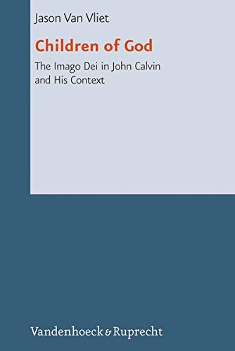 9783525569184: Children of God: The Imago Dei in John Calvin and His Context (Reformed Historical Theology)