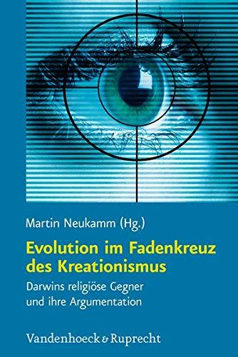 Evolution im Fadenkreuz des Kreationismus: Martin Neukamm