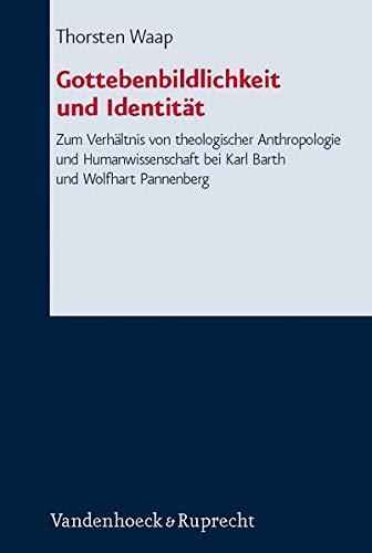 Gottebenbildlichkeit Und Identitat: Zum Verhaltnis Von Theologischer Anthropologie Und ...