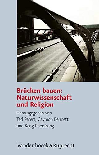 Brucken Bauen: Naturwissenschaft Und Religion: Ubersetzung Aus