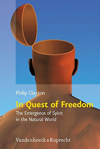 9783525569863: In Quest of Freedom: The Emergence of Spirit in the Natural World. Frankfurt Templeton Lectures 2006 (Religion, Theologie und Naturwissenschaft / Religion, Theology, and Natural Science (RThN))