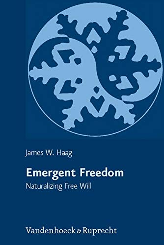 Emergent Freedom Naturalizing Free Will