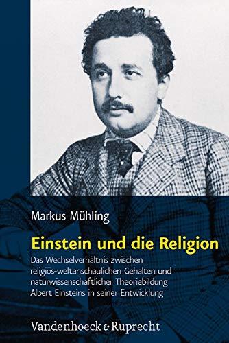 Einstein und die Religion: Markus M�hling