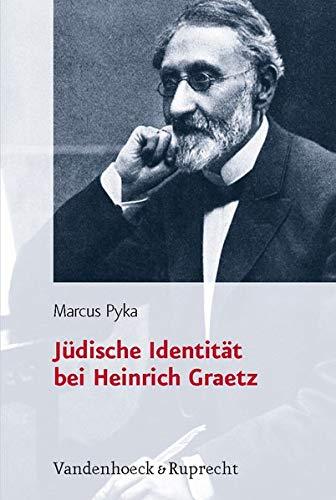 9783525569948: Judische Identitat Bei Heinrich Graetz (Judische Religion Geschichte Und Kultur, Jrgk)