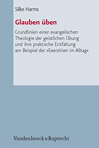 9783525570166: Glauben ueben (Arbeiten zur Pastoraltheologie, Liturgik und Hymnologie)