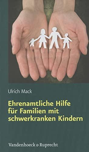 9783525570180: Ehrenamtliche Hilfe für Familien mit schwerkranken Kindern