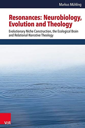 9783525570364: Resonances: Neurobiology, Evolution and Theology: Evolutionary Niche Construction, the Ecological Brain and Relational-Narrative Theology (Religion, ... / Religion, Theology, and Natural Science)