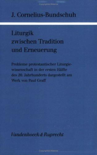 9783525571842: Liturgik zwischen Tradition und Erneuerung: Probleme protestantischer Liturgiewissenschaft in der ersten Halfte des 20. Jahrhunderts dargestellt am ... fur Liturgieforschung) (German Edition)