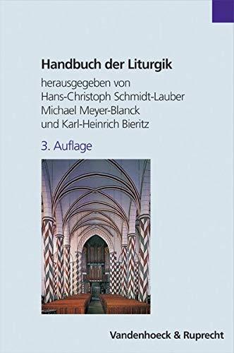 Handbuch der Liturgik. Liturgiewissenschaft in Theologie und: Christoph Albrecht, Teresa