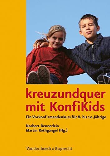 9783525580059: kreuzundquer mit KonfiKids: Ein Vorkonfirmandenkurs fur 8- bis 10-Jahrige