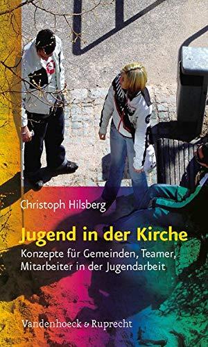 9783525580240: Jugend in Der Kirche: Konzepte Fur Gemeinden, Teamer, Mitarbeiter in Der Jugendarbeit