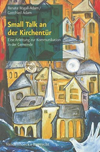 9783525580264: Small Talk an der Kirchentür: Eine Anleitung zur Kommunikation in der Gemeinde