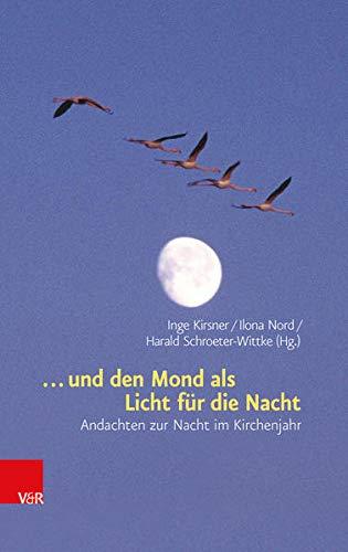9783525580400: . . . Und Den Mond Als Licht Fur Die Nacht: Andachten Zur Nacht Im Kirchenjahr