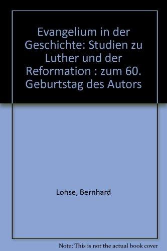 Evangelium in der Geschichte. 2 Bände. Band 1: Studien zu Luther und der Reformation, Band 2: ...