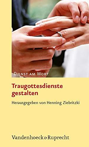 9783525593523: Traugottesdienste Gestalten (Dienst Am Wort)