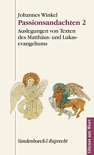 Passionsandachten 2. Auslegungen von Texten des Matthäus- und Lukasevangeliums (Dienst Am Wort...