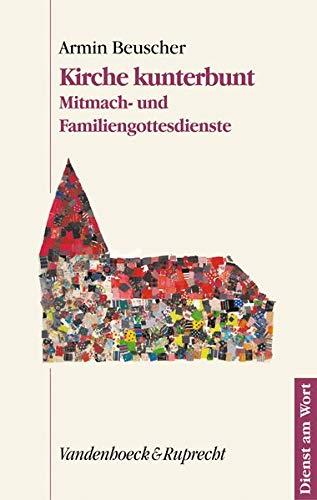 9783525595114: Kirche kunterbunt: Mitmach- und Familiengottesdienste (Veroffentlichungen Des Inst.Fur Europaische Geschichte Mainz)