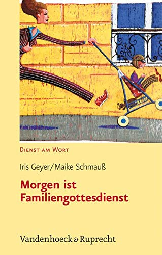 Morgen ist Familiengottesdienst (Legenda Main Series): Geyer, Iris; Schmau�, Maike