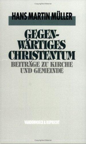 Gegenwärtiges Christentum. Beiträge zu Kirche und Gemeinde. Hrsg. von Abrecht Beutel und Renate Kath
