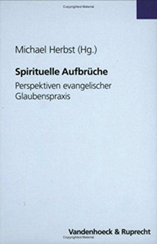 9783525604083: Spirituelle Aufbrüche: Perspektiven evangelischer Glaubenspraxis. Festschrift für Manfred Seitz zum 75. Geburtstag (Schriften Zum Internationalen Privatrecht U.z.rechtsvergleichung)