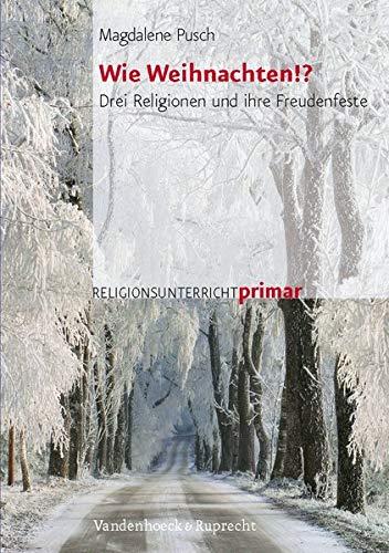 9783525610091: Wie Weihnachten!?: Drei Religionen und ihre Freudenfeste (RELIGIONSUNTERRICHT PRIMAR)