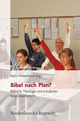 9783525610336: Bibel Nach Plan?: Biblische Theologie Und Schulischer Religionsunterricht
