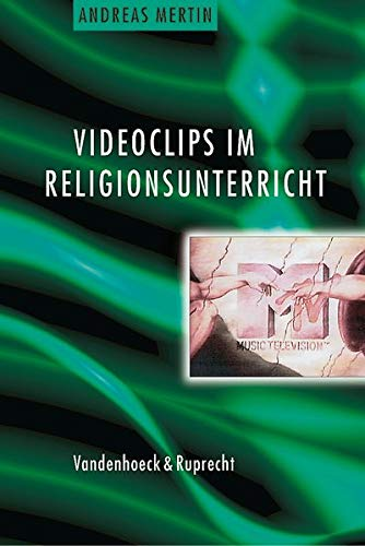 9783525613665: Videoclips im Religionsunterricht. Eine praktische Anleitung zur Arbeit mit Musikvideos. (Lernmaterialien)