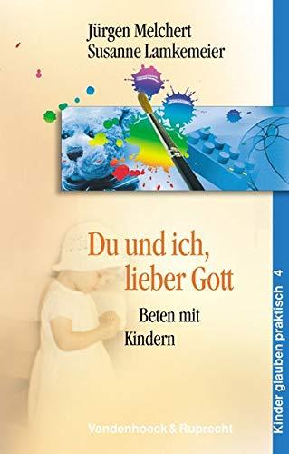 9783525615324: Du und ich, lieber Gott: Beten mit Kindern (Handlungskompetenz Im Ausland)