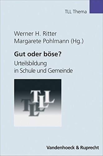 9783525615553: Gut oder bose?: Urteilsbildung in Schule und Gemeinde (TLL - Thema)