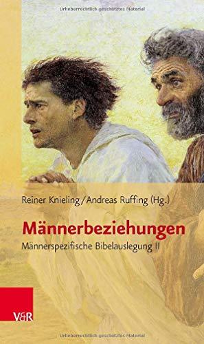 9783525616185: Männerbeziehungen: Männerspezifische Bibelauslegung II (Biblisch-Theologische Schwerpunkte)